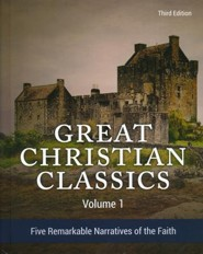Great Christian Classics Volume 1: Five Remarkable  Narratives of the Faith