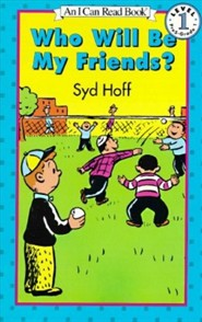 Who Will Be My Friends?  -     By: Syd Hoff