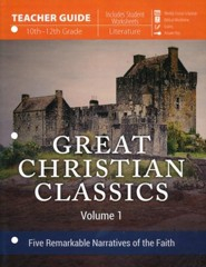 Great Christian Classics Volume 1: Five Remarkable  Narratives of the Faith Teacher's Guide