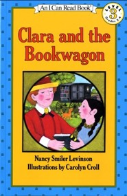 Clara and the Bookwagon  -     By: Nancy Smiler Levinson     Illustrated By: Carolyn Croll, Nancy Smiler Levinson