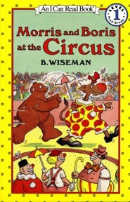 Morris and Boris at the Circus  -     By: B. Wiseman     Illustrated By: B. Wiseman