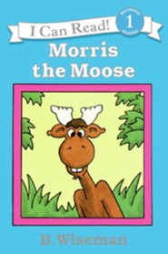 Morris the Moose  -     By: B. Wiseman     Illustrated By: B. Wiseman