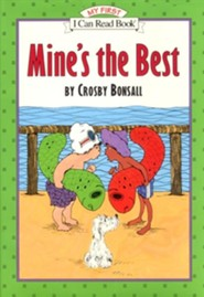 Mine's the Best  -     By: Crosby Bonsall     Illustrated By: Crosby Bonsall