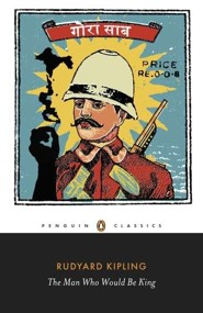 The Man Who Would Be King  -     By: Rudyard Kipling