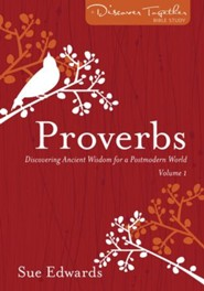 Proverbs, Volume 1: Discover Together Bible Study