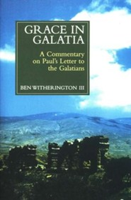 Grace in Galatia: A Socio-Rhetorical Commentary on Galatians [SRC]