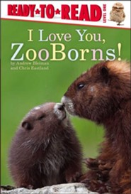 I Love You, ZooBorns!  -     By: Andrew Bleiman     Illustrated By: Chris Eastland