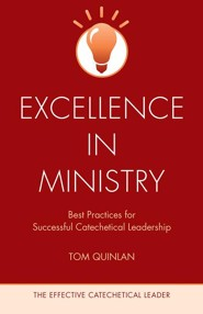 Excellence in Ministry: Best Practices for Successful Catechetical Leadership