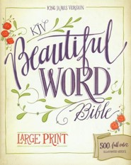 KJV Beautiful Word Bible, Hardcover, Large Print