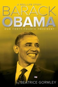 Barack Obama: Our Forty-Fourth President  -     By: Beatrice Gormley