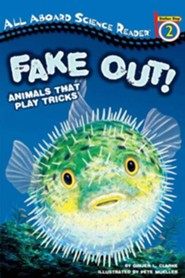 Fake Out! Animals that Play Tricks  -     By: Ginjer L. Clarke     Illustrated By: Pete Mueller