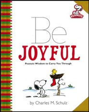 Peanuts: Be Joyful: Peanuts Wisdom to Carry You Through