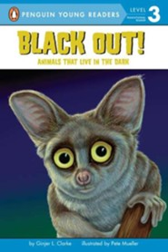 Black Out!: Animals That Live in the Dark  -     By: Ginjer L. Clark     Illustrated By: Pete Mueller
