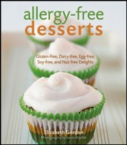Allergy-free Desserts: Gluten-free, Dairy-free, Egg-free, Soy-free, and Nut-free Delights  -     By: Elizabeth Gordon