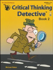 Critical Thinking Detective Book 2 (Grades 4-12+)