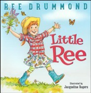 Little Ree  -     By: Ree Drummond