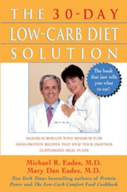 The 30-Day Low-Carb Diet Solution  -     By: Mary Dan Eades, Michael R. Eades