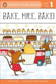 Bake, Mice, Bake!  -     By: Eric Seltzer