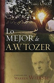 Lo Mejor de A.W. Tozer, Libro Uno  (The Best of A.W. Tozer, Book One)