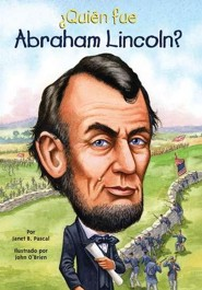 &#191Qui&#233n fue Abraham Lincoln?, Who Was Abraham Lincoln?  -     By: Janet B. Pascal, John O'Brien, Nancy Harrison