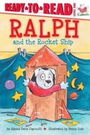 Ralph And The Rocket Ship  -     By: Alyssa Capucilli, Henry Cole