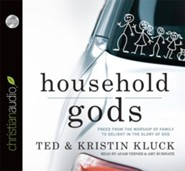 Household Gods - unabridged audiobook on CD  -     By: Ted Kluck, Kristin Kluck
