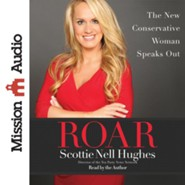 Roar: The Conservative Woman Speaks Out - unabridged audiobook on CD