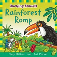Rainforest Romp  -     By: Tony Mitton     Illustrated By: Ant Parker