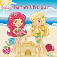 Strawberry Shortcake: Fun in the Sun  -     By: Amy Ackelsberg