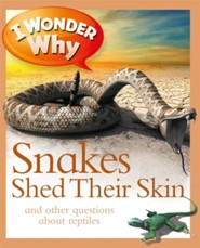 I Wonder Why Snakes Shed Skin   -     By: Amanda O'Neil