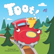 Toot!  -     By: Kirsten Hall     Illustrated By: Charlie Alder