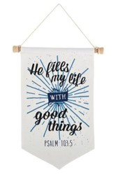 He Fills My Life With Good Things Banner