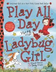 Play All Day With Ladybug Girl  -     By: David Soman, Jacky Davis