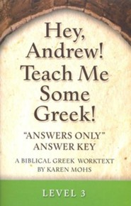 Hey, Andrew! Teach Me Some Greek! Level 3 Answers Only Answer Key