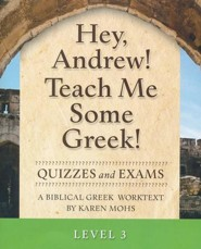 Hey, Andrew! Teach Me Some Greek! Level 3 Quizzes & Exams