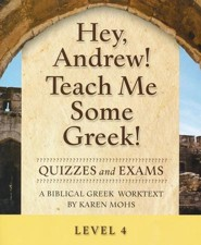 Hey, Andrew! Teach Me Some Greek! Level 4 Quizzes &  Exams