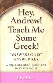 Hey, Andrew! Teach Me Some Greek! Level 6 Answers Only Answer Key