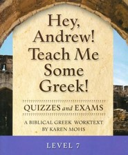 Hey, Andrew! Teach Me Some Greek! Level 7 Quizzes & Exams