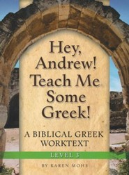 Hey, Andrew! Teach Me Some Greek! Level 3 Full Workbook Set