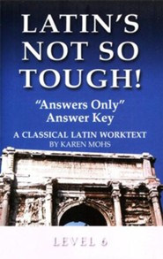 Latin's Not So Tough! Level 6 Answers Only Answer Key