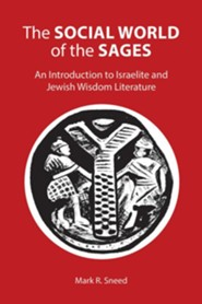 The Social World of the Sages: An Introduction to Israelite and Jewish Wisdom Literature