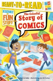 Colorful Story Of Comics  -     By: Patricia Lakin, Rob Mcclurkan