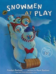 Snowmen at Play  -     By: Caralyn Buehner     Illustrated By: Mark Buehner