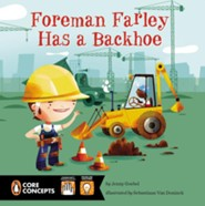 Foreman Farley Has a Backhoe  -     By: Jenny Goebel     Illustrated By: Sebastiaan Van Doninck