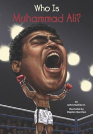 Who Is Muhammad Ali?  -     By: Jim Buckley     Illustrated By: Stephen Marchesi, Nancy Harrison