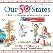 Our 50 States: A Family Adventure Across America  -     By: Lynne Cheney     Illustrated By: Robin Presis Glasser