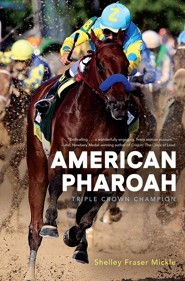 American Pharaoh: Triple Crown Champion  -     By: Shelley Fraser Mickle