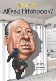 Who Was Alfred Hitchcock?  -     By: Pamela D. Pollack, Meg Belviso