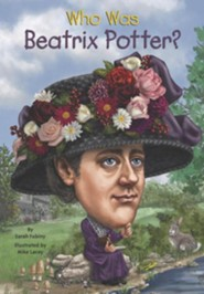 Who Was Beatrix Potter  -     By: Sarah Fabiny