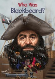 Who Was Blackbeard?  -     By: James Buckley Jr., Joseph J.M. Qui, Nancy Harrison